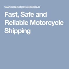 Fast, Safe and Reliable Motorcycle Shipping