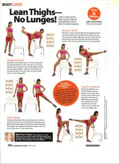 Time: 11 minutes Areas worked: Legs Equipment needed: chair This is a pretty easy leg routine