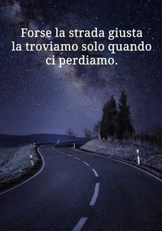 E PROPIO COSÌ. ...!! Tumblr Quotes, Wise Quotes, Daily Quotes, Words Quotes, Italian Quotes, Best Travel Quotes, Magic Words, Beautiful Mind, Meaningful Quotes