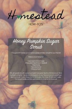 A scrub that's good enough to eat! This week's Homesteader How To: Honey Pumpkin Scrub!