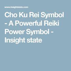 Cho Ku Rei Symbol - A Powerful Reiki Power Symbol - Insight state