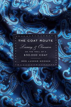When journalist Meg Lukens Noonan learned of an unthinkably expensive, entirely handcrafted overcoat that a fourth-generation tailor had made for one of his longtime clients, she set off on an adventure to understand its provenance, and from that impulse unspooled rich and colorful stories about its components, the centuries-old bespoke industry and its traditions, and the master craftsmen whose trade is an art form.