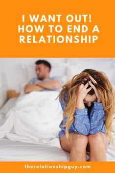 I Want Out! How to End a Relationship