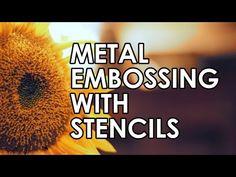 Metal Embossing with Stencils Tutorial - YouTube - Elitia Hart