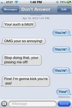 i would soo do this. use your words correctly, ppl