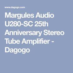 Margules Audio U280-SC 25th Anniversary Stereo Tube Amplifier - Dagogo