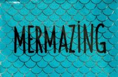 Just a little reminder to all our Finn Fans you are truly Mermazing!