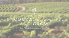 3 Books Meant to Uplift, Encourage, and Grow Your Walk