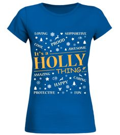 # IT IS HOLLY THING .  IT IS HOLLY THING  A GIFT FOR THE SPECIAL PERSON  It's a unique tshirt, with a special name!   HOW TO ORDER:  1. Select the style and color you want:  2. Click Reserve it now  3. Select size and quantity  4. Enter shipping and billing information  5. Done! Simple as that!  TIPS: Buy 2 or more to save shipping cost!   This is printable if you purchase only one piece. so dont worry, you will get yours.   Guaranteed safe and secure checkout via:  Paypal | VISA…