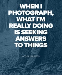 Wynn Bullock quote #photography #quotes
