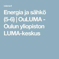 Energia ja sähkö (5-6) | OuLUMA - Oulun yliopiston LUMA-keskus