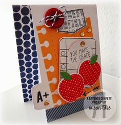 Card by Susan Liles. Reverse Confetti stamp sets: Class Act, Whole Lotta Dots, and Crushin'. Confetti Cuts: Class Act and Office Edges. Teacher appreciation. Friendship card.