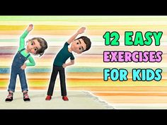 These 12 exercises for kids are easy enough to be done at home everyday.