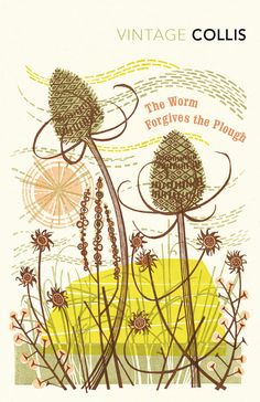 The Worm Forgives the Plough by John Stewart Collis - Introduction by Robert Macfarlane