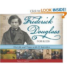 Making Frederick Douglass interesting and accessible to kids through 21 activities Dori Reads: Interview with Author Nancy I. Sanders--and a Book Launch Party!