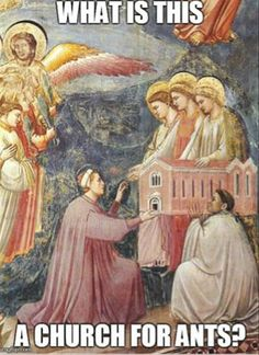 Giotto, the Scrovegni chapel in Padua. Enrico Scrovegni is shown in the fresco of the Last Judgement presenting a model of the chapel to the Virgin: the nobleman offers the three Marys the church that he has donated. He is supported in this by a cleric, w Haha Funny, Funny Memes, Hilarious, Funny Captions, Funny Stuff, Fun Funny, Funny Quotes, Funny Pins, Videos Funny