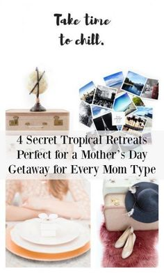 4 Secret Tropical Retreats Perfect for a Mother's Day Getaway for Every Type of Mom