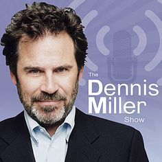 Dennis Miller- funny and smart are even better when found in the same person!
