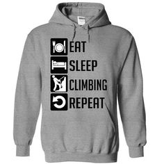 EAT, SLEEP, CLIMBING AND REPEAT t shirts and hoodies. Tag: climbing quotes inspiration, climbing t shirts for women and men, camper  t shirt for guys and ladies. #camping #camper @campers @outdoor