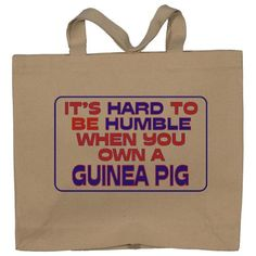 It's hard to be humble when you own a Guinea Pig Totebag (Cotton Tote / Bag)