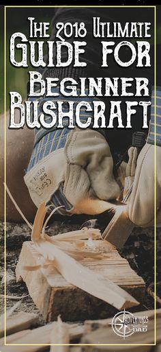 The 2018 Guide for Beginner Bushcraft