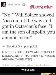Will Solace  This is one of the favorite lines from the book!!!! I love him I love him I love him!!!
