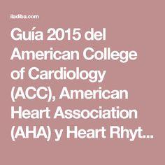 Guía 2015 del American College of Cardiology (ACC), American Heart Association (AHA) y Heart Rhythm Society (HRS) sobre diagnóstico y tratamiento de la taquicardia supraventricular (TSV)