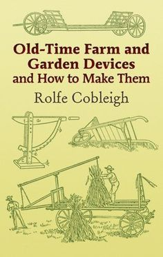 By Rolfe Cobleigh A splendid bit of rural Americana, Cobleigh's book shows how anyone with a little time and money can add a touch of authentic charm to their farm, house, or garden. First published n