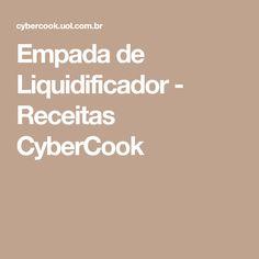 Empada de Liquidificador - Receitas CyberCook New Recipes, Noodle, Nice, Everything, Log Projects, Meal, Beverages