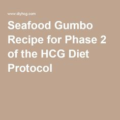 Seafood Gumbo Recipe for Phase 2 of the HCG Diet Protocol