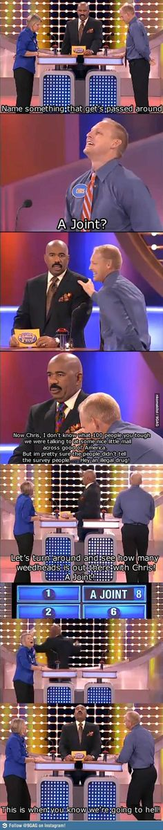 Oh family feud.... How I love this show since Steve Harvey took over as host! His responses and expressions are priceless! :)