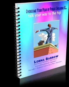Overcome Your Fear of Public Speaking & Talk Your Way to The Top! by Lorna Barrow. $1.99. 23 pages #overcomingfearofpublicspeaking