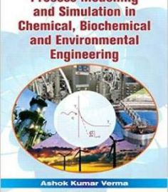 Process Modelling And Simulation In Chemical Biochemical And Environmental Engineering PDF