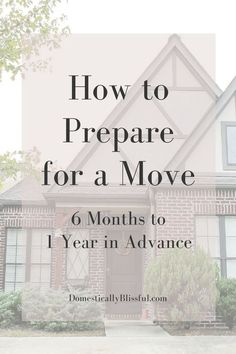 How+to+Prepare+for+a+Move+6+Months+to+1+Year+in+Advance