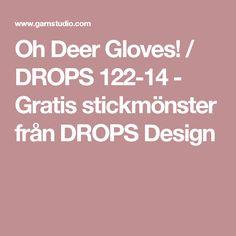 Oh Deer Gloves! / DROPS 122-14 - Gratis stickmönster från DROPS Design