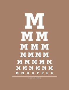 8x10 Print - Mmmmmmmm Coffee - Eye Exam Chart (Brown). $12.99, via Etsy.
