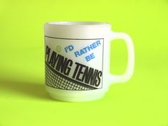 60s Glasbake I'd Rather Be Playing Tennis Mug or Coffee Cup - Vintage Coffee Mug - Made in USA by FunkyKoala on Etsy