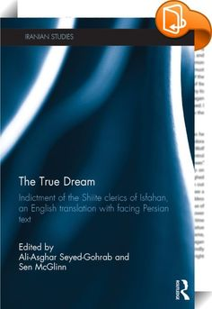 The True Dream    :  The True Dream is a Persian satirical drama set in Isfahan in the lead up to Iran's Constitutional Revolution of 1905-11. Although its three authors hail from the clerical class, they criticize the arrogance, corruption and secularity of the Iranian ruling dynasty and clergy, taking Isfahan as their example. The work blends fact and fiction by summoning the prominent men of the city to account for themselves on the Day of Judgement. God speaks offstage, delivering ...