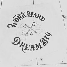 50 Inspiring Examples of Hand-lettering - work hard and dream big hand-lettering example