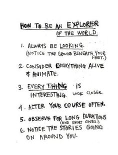 Being a good explorer is a great asset.   Some valuable tips here.
