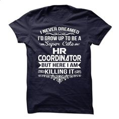 HR Coordinator  - #t shirts #work shirt. CHECK PRICE => https://www.sunfrog.com/No-Category/HR-Coordinator--66276723-Guys.html?60505