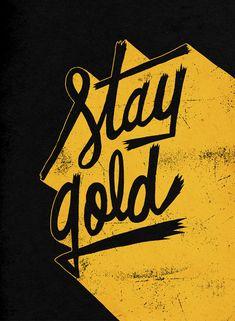 http://jayroeder.com/wp-content/uploads/2014/09/StayGold.jpg