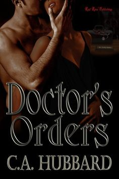 Doctor's Orders by C.A. Hubbard, http://www.amazon.com/dp/B004VS3MUW/ref=cm_sw_r_pi_dp_Tjz3tb1557AH8