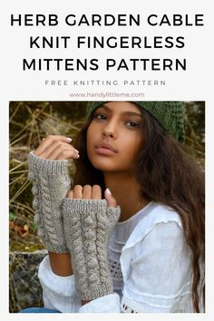 Herb garden cable knit mittens pattern free. This fingerless mittens project is perfect for anyone who loves to knit cables! The mittens are knit flat, featuring a 5 stitch cable with bobbles design. The thumb section is then knit in the round. This pattern is part of my Outlander knitting pattern collection. #knitting #mittens #cableknitting #fingerlessmittens Outlander Knitting Patterns, Free Knitting Patterns For Women, Beginner Knitting Patterns, Knitting Ideas, Knitting Projects, Knitting Short Rows, Cable Knitting, Fingerless Gloves Knitted, Knit Mittens