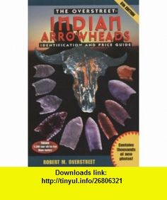Official Overstreet Indian Arrowheads Identification and Price Guide Sixth Edition (Gemstone Edition, Uncirculated) (Indian Arrowhead Identification and Price Guide, Rare Gemstone Edition!) Robert M. Overstreet ,   ,  , ASIN: B003ZTX014 , tutorials , pdf , ebook , torrent , downloads , rapidshare , filesonic , hotfile , megaupload , fileserve