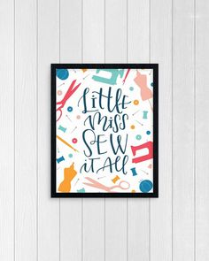 Little Miss Sew it All... you know its you! Sewing is my own main hobby, and this was the result of a long sewing day, followed up with some relaxing hand lettering time. This 8x10 print with its colorful sewing supplies will hang wonderfully in a craft or sewing room.  Size: 8 x 10 DOWNLOAD ONLY Purchasing this will provide a link to download the PDF. You must have Adobe 4.0 or later to view this file. You can download the latest version FREE at https://get.adobe.com/reader&#x...