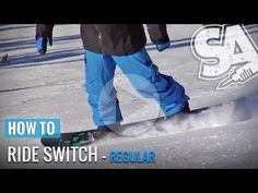 Learn how to snowboard switch - Snowboard Tip & Tricks