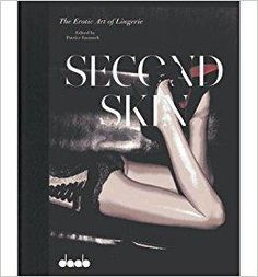 Télécharger [(Second Skin: The Erotic Art of Lingerie)] [ By (author) Patrice Farameh ] [January, 2014] Gratuit