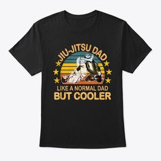 Discover Mens Retro Jiu Jitsu Dad Bjj Funny Marti T-Shirt, a custom product made just for you by Teespring. With world-class production and customer support, your satisfaction is guaranteed. - Are you looking for a gift for dad? Do you want... Dad Birthday Quotes, Customer Support, Father And Son, Jiu Jitsu, Gifts For Dad, Dads, Just For You, Retro, Funny