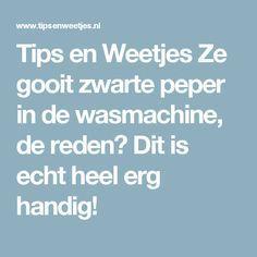 Tips en Weetjes Ze gooit zwarte peper in de wasmachine, de reden? Dit is echt heel erg handig!